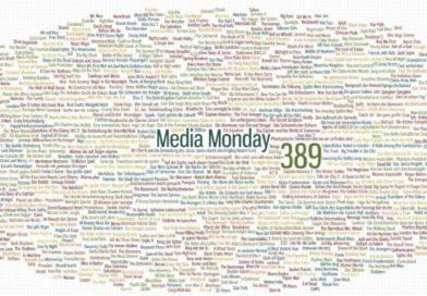 Media Monday #389