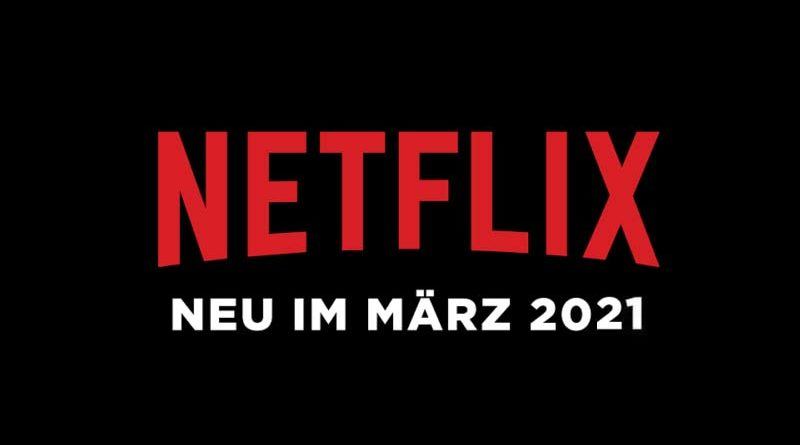Neu auf Netflix im März 2021
